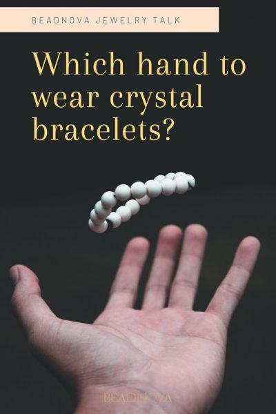 which-hand-to-wear-crystal-bracelet