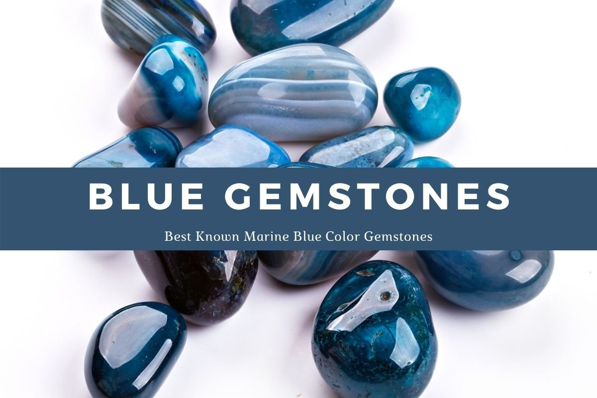 Blue Gemstone 12 Best Known Marine Blue Color Gemstones