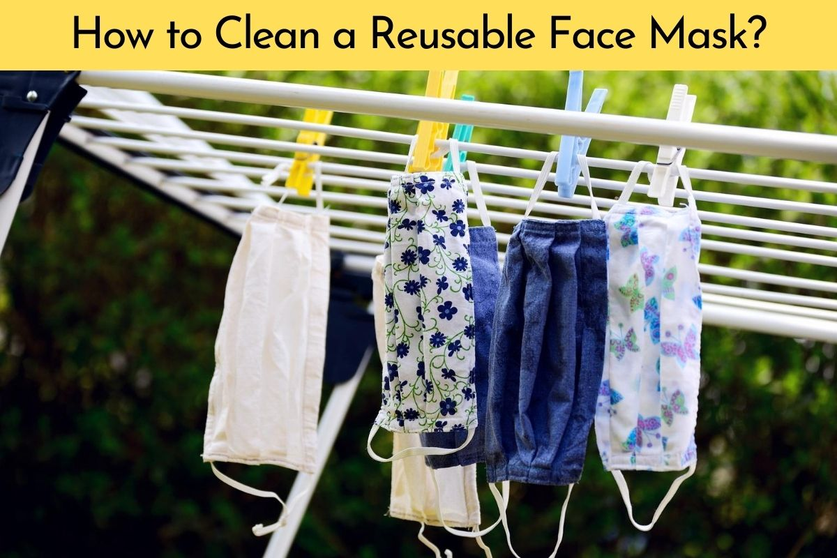 How to Clean Reusable Face Mask