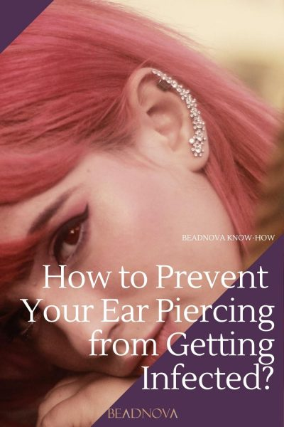 How to Prevent Your Ear Piercing from Getting Infected