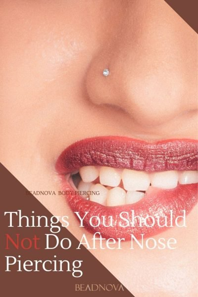 things you should not do after nose piercing