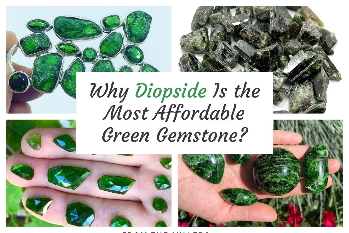 Why Diopside Is the Most Affordable Green Gemstone-1