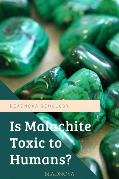 Is Malachite Toxic to Humans