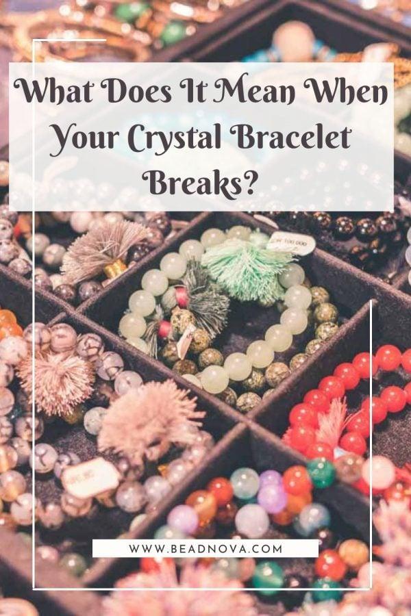 What Does It Mean When Your Crystal Bracelet Breaks